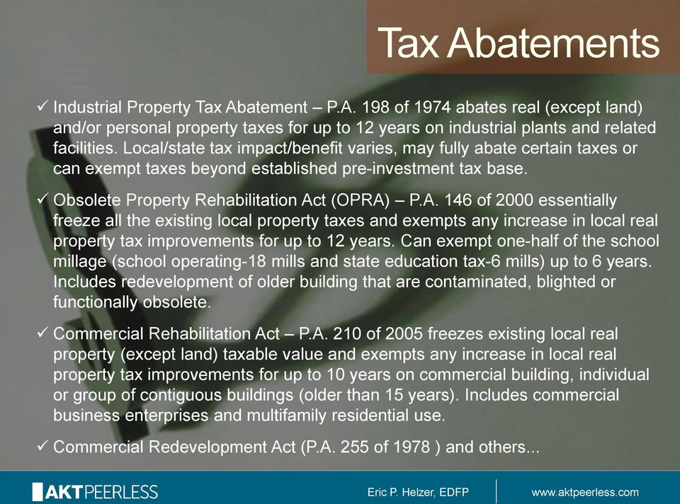 t (OPRA) P.A. 146 of 2000 essentially freeze all the existing local property taxes and exempts any increase in local real property tax improvements for up to 12 years.