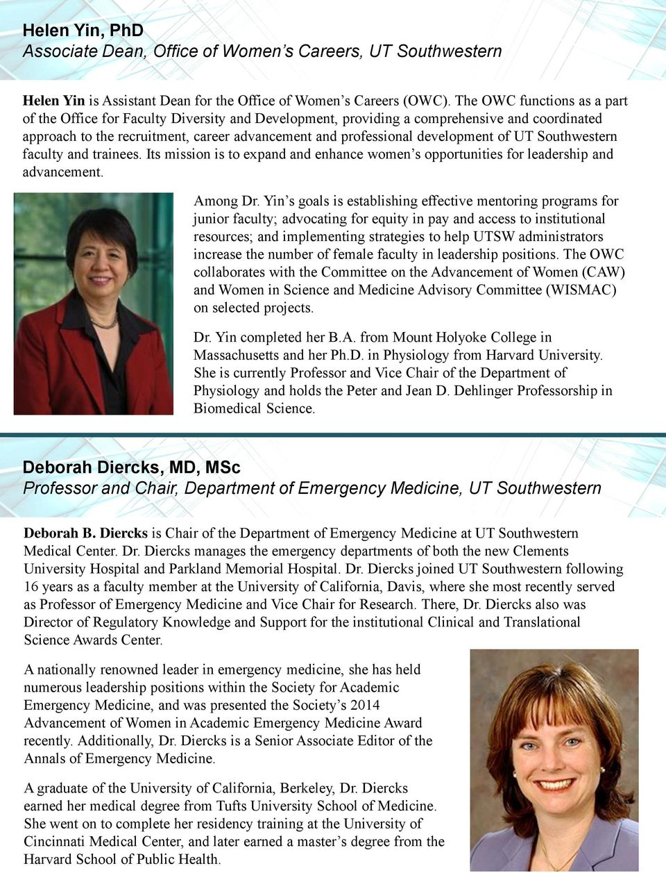 of UT Southwestern faculty and trainees. Its mission is to expand and enhance women s opportunities for leadership and advancement. Among Dr.