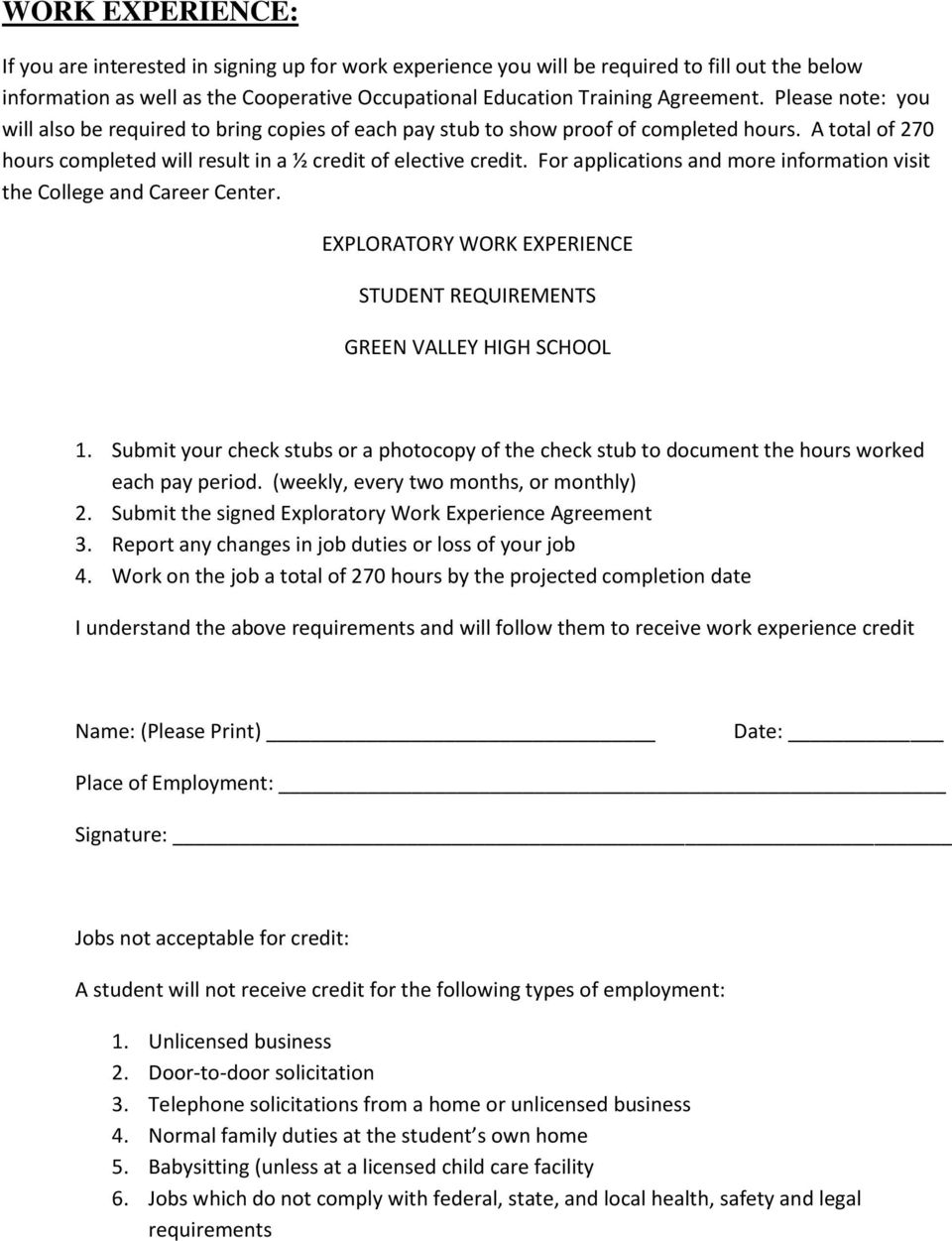 For applications and more information visit the College and Career Center. EXPLORATORY WORK EXPERIENCE STUDENT REQUIREMENTS GREEN VALLEY HIGH SCHOOL 1.