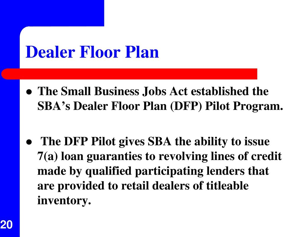 The DFP Pilot gives SBA the ability to issue 7(a) loan guaranties to