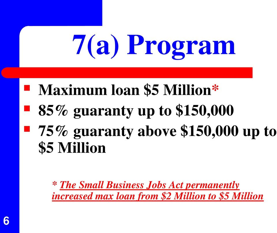 $5 Million * The Small Business Jobs Act