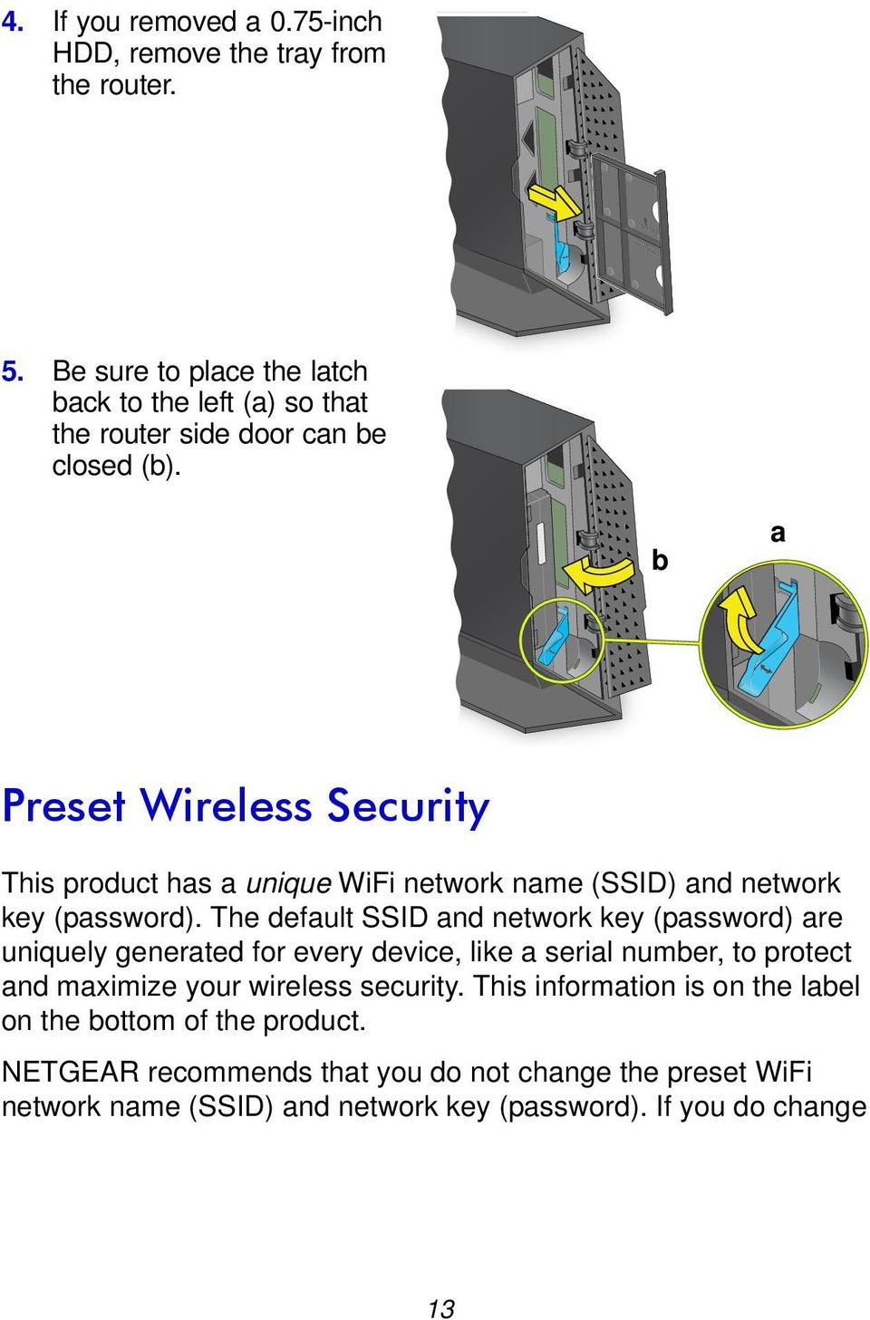 b a Preset Wireless Security This product has a unique WiFi network name (SSID) and network key (password).