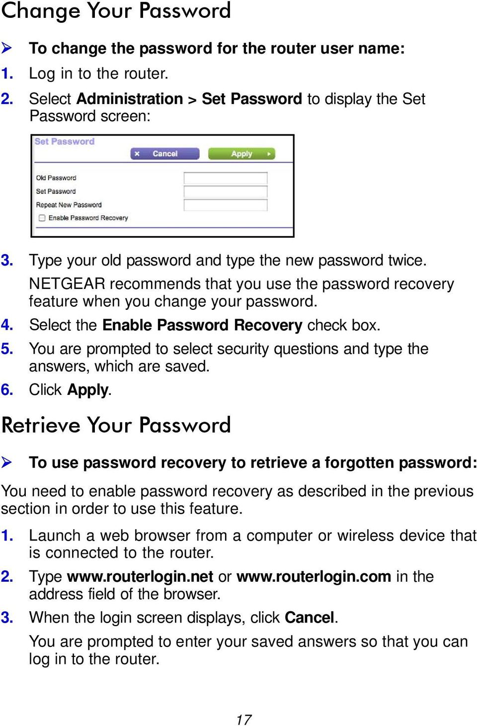 5. You are prompted to select security questions and type the answers, which are saved. 6. Click Apply.