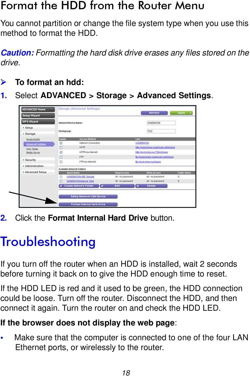 Troubleshooting If you turn off the router when an HDD is installed, wait 2 seconds before turning it back on to give the HDD enough time to reset.
