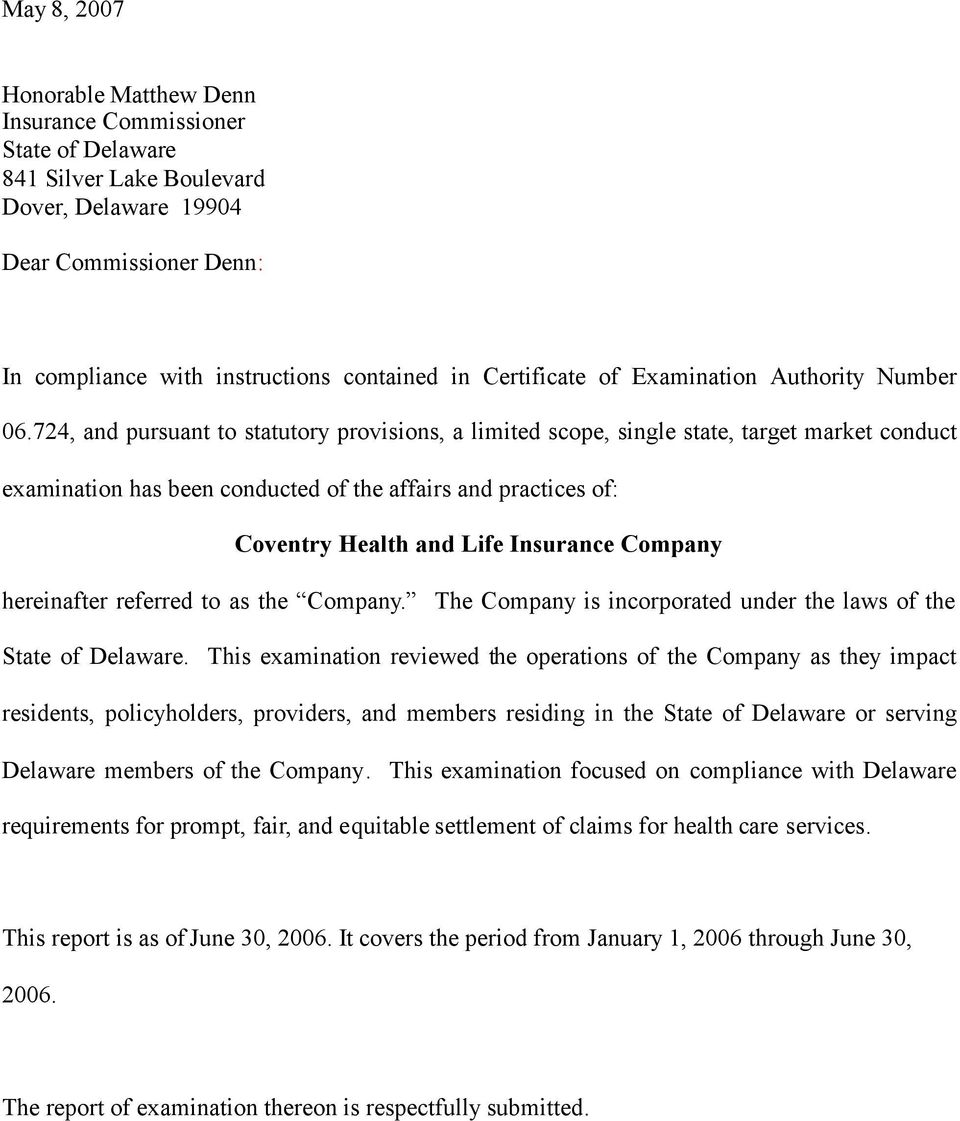 724, and pursuant to statutory provisions, a limited scope, single state, target market conduct examination has been conducted of the affairs and practices of: Coventry Health and Life Insurance