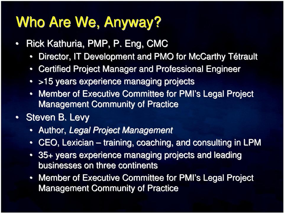 managing projects Member of Executive Committee for PMI s s Legal Project Management Community of Practice Steven B.