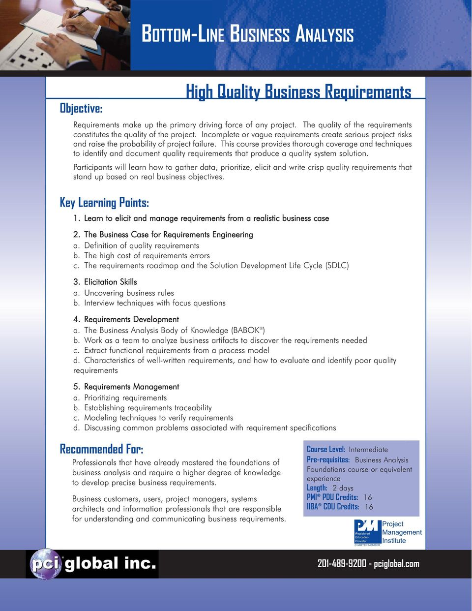 This course provides thorough coverage and techniques to identify and document quality requirements that produce a quality system solution.