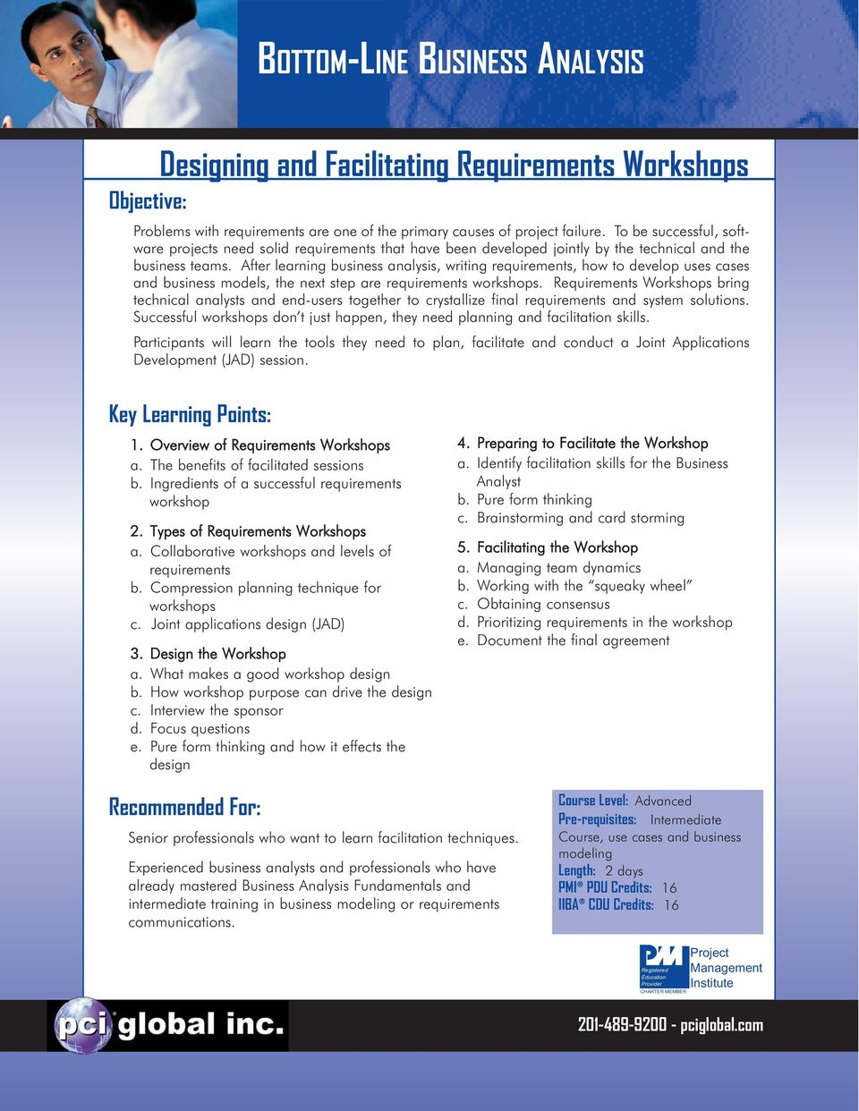 After learning business analysis, writing requirements, how to develop uses cases and business models, the next step are requirements workshops.