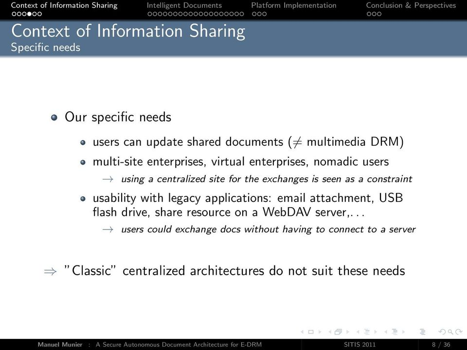 applications: email attachment, USB flash drive, share resource on a WebDAV server,.