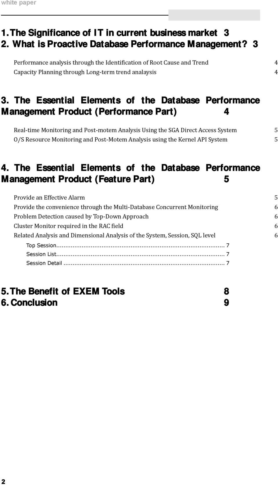 The Essential Elements of the Database Performance Management Product (Performance Part) 4 Real-time Monitoring and Post-motem Analysis Using the SGA Direct Access System 5 O/S Resource Monitoring