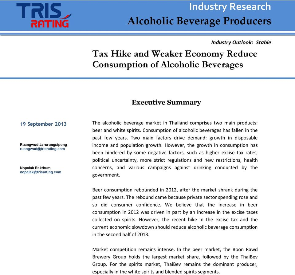 Consumption of alcoholic beverages has fallen in the past few years. Two main factors drive demand: growth in disposable income and population growth.
