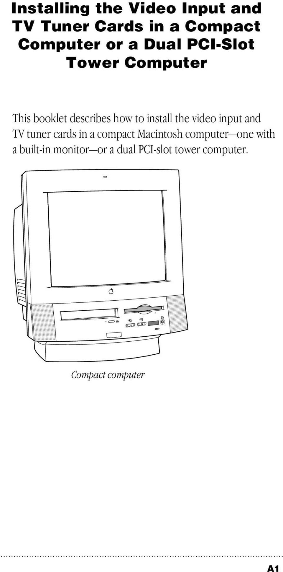 video input and TV tuner cards in a compact Macintosh computer one with
