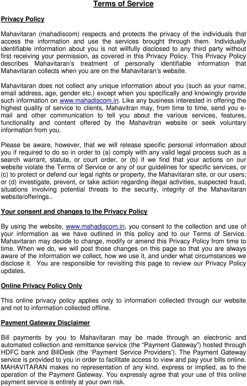 This Privacy Policy describes Mahavitaran s treatment of personally identifiable information that Mahavitaran collects when you are on the Mahavitaran s website.