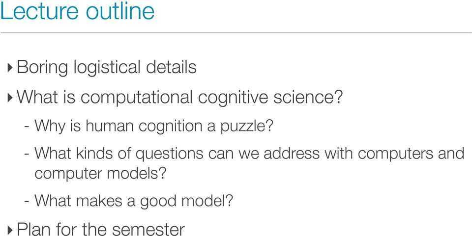 - Why is human cognition a puzzle?