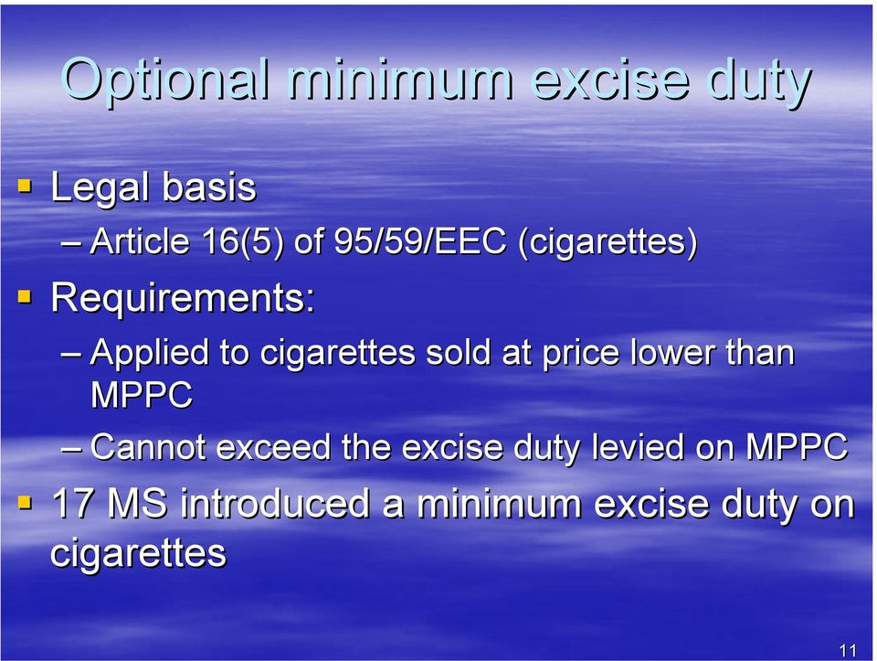 sold at price lower than MPPC Cannot exceed the excise duty