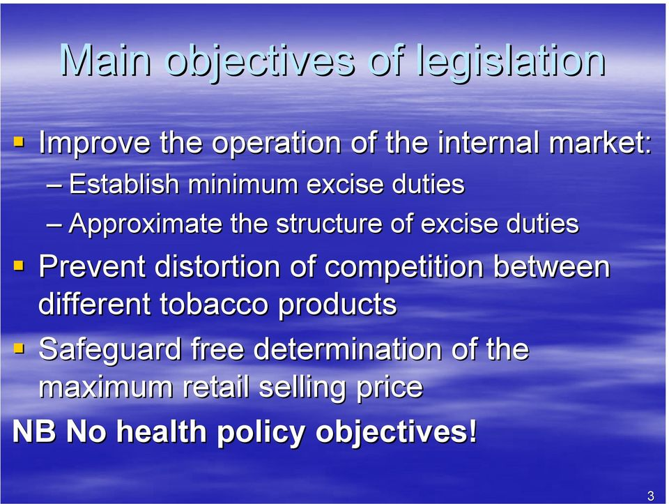 Prevent distortion of competition between different tobacco products Safeguard