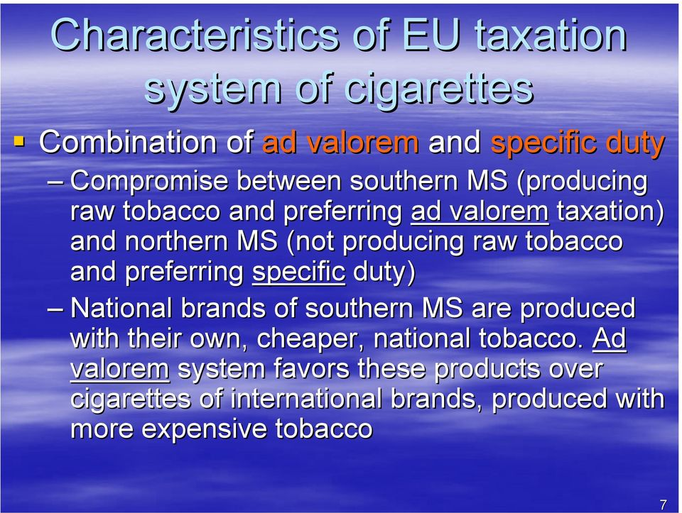 and preferring specific duty) National brands of southern MS are produced with their own, cheaper, national tobacco.