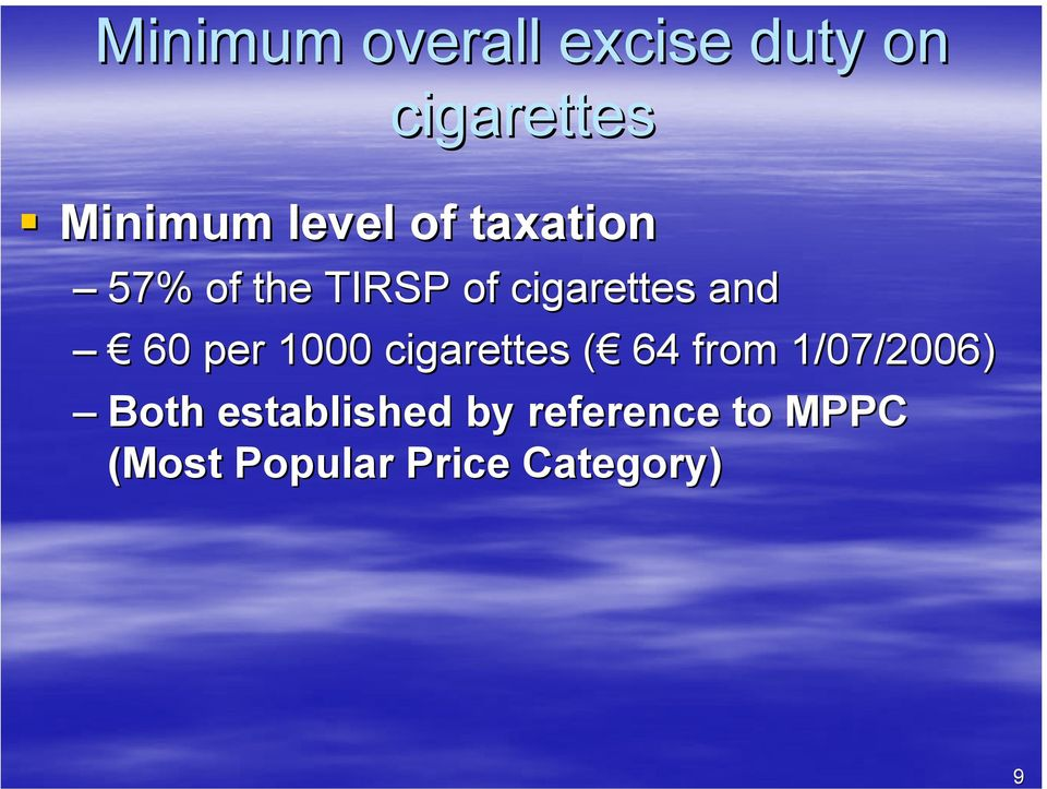 60 per 1000 cigarettes ( ( 64 from 1/07/2006) Both