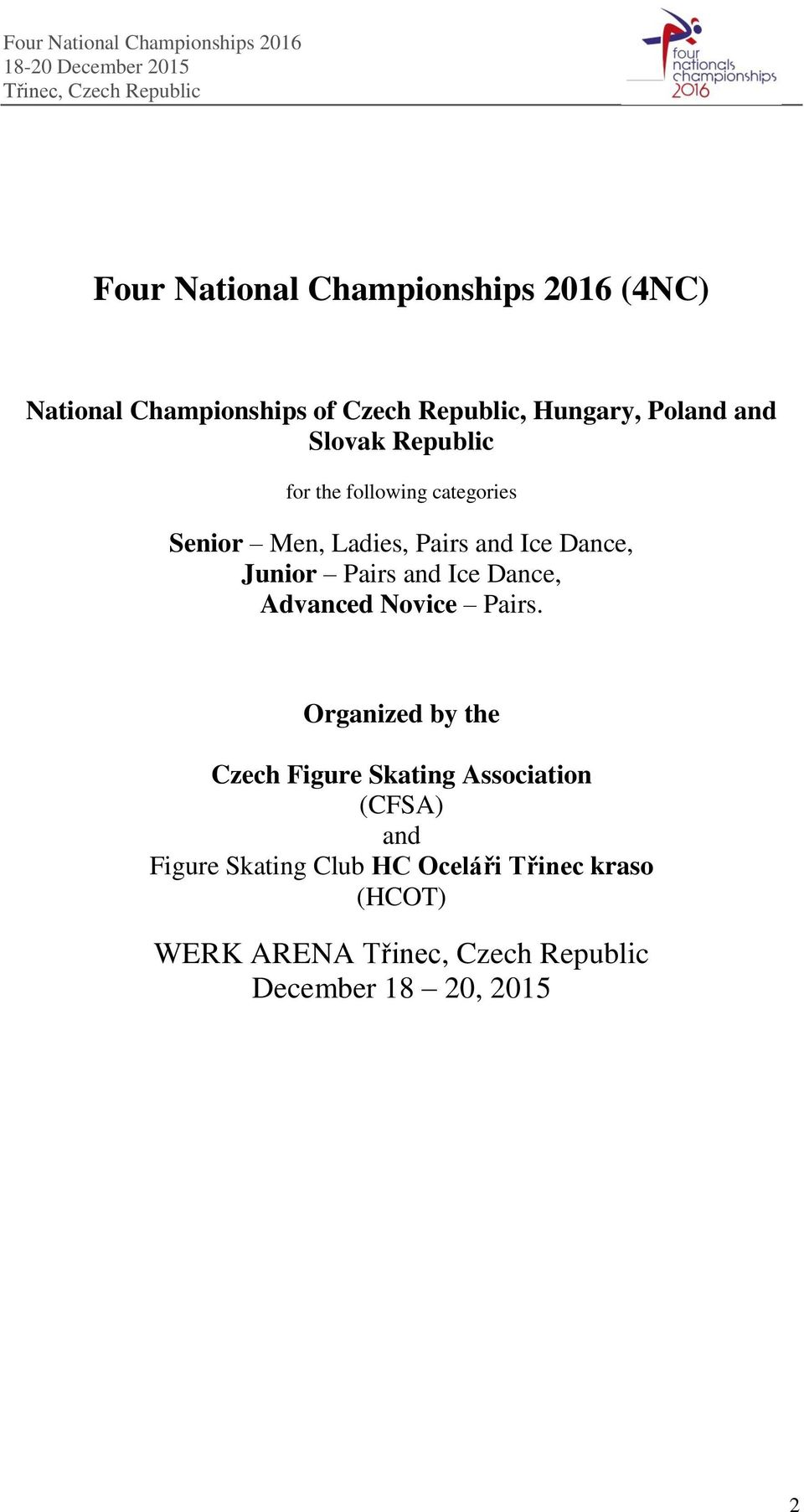 Dance, Junior Pairs and Ice Dance, Advanced Novice Pairs.