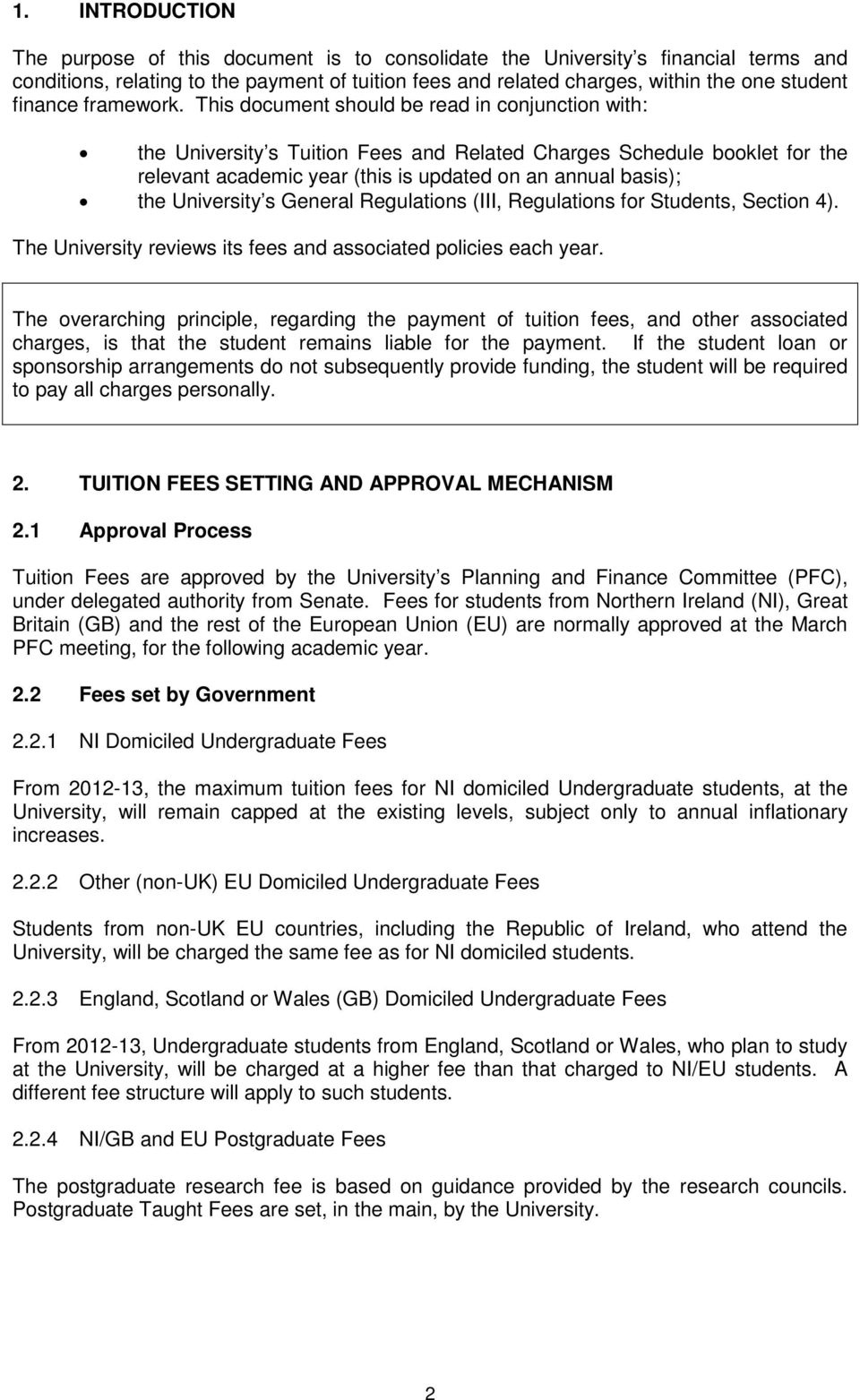 This document should be read in conjunction with: the University s Tuition Fees and Related Charges Schedule booklet for the relevant academic year (this is updated on an annual basis); the