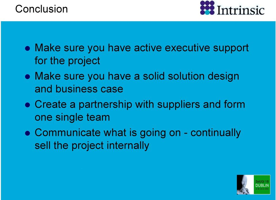 Make sure you have a solid solution design and business case!