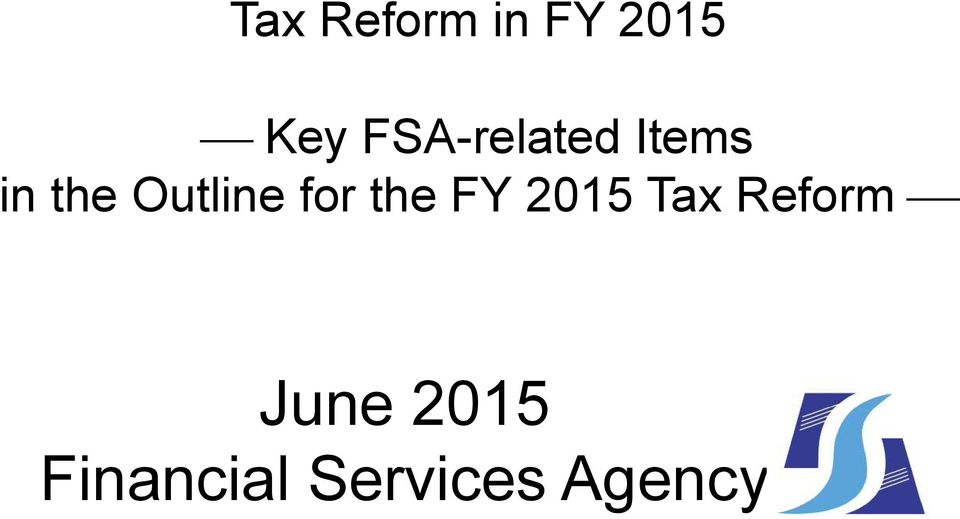 Outline for the FY 2015 Tax