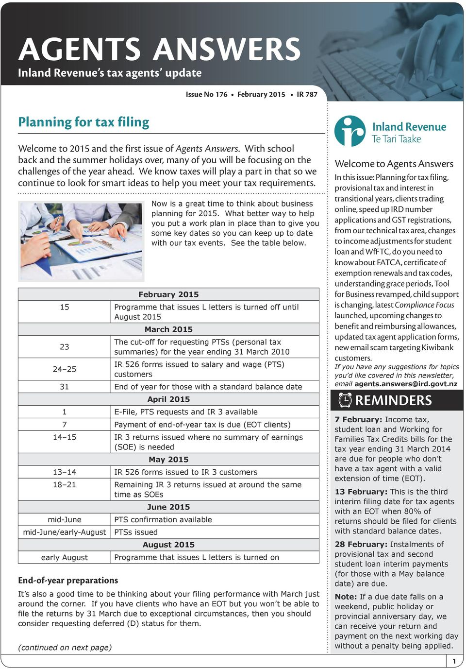 We know taxes will play a part in that so we continue to look for smart ideas to help you meet your tax requirements. Now is a great time to think about business planning for 2015.
