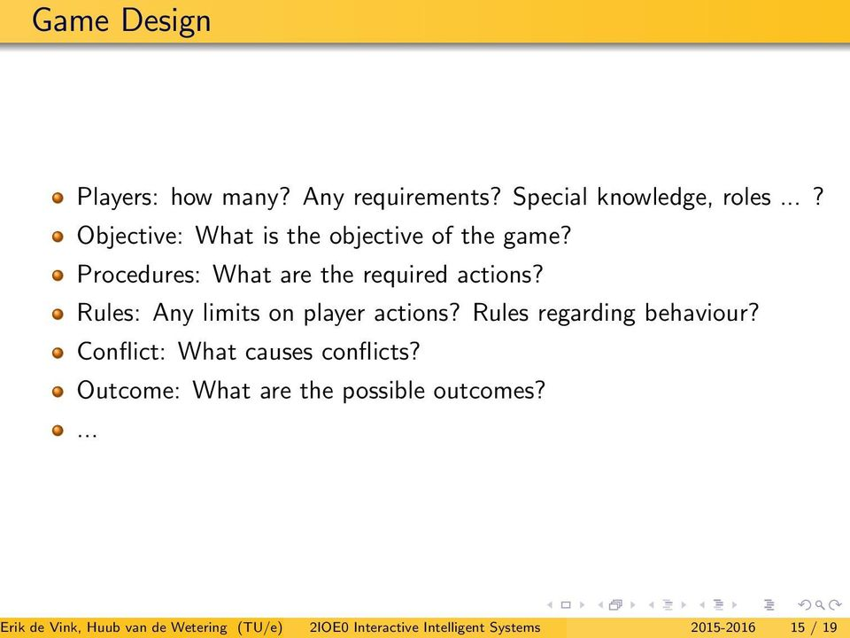 Rules: Any limits on player actions? Rules regarding behaviour? Conflict: What causes conflicts?