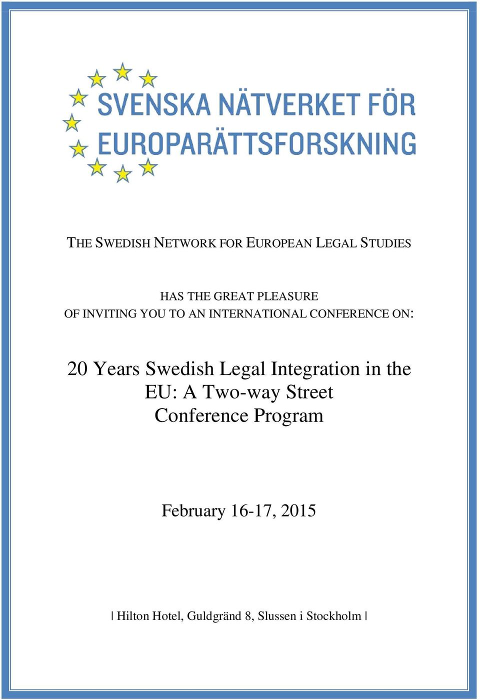 Years Swedish Legal Integration in the EU: A Two-way Street