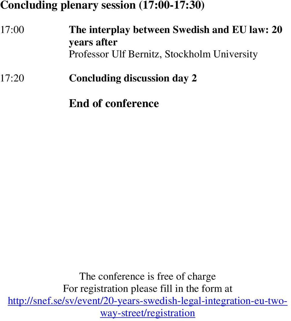 End of conference The conference is free of charge For registration please fill in the form