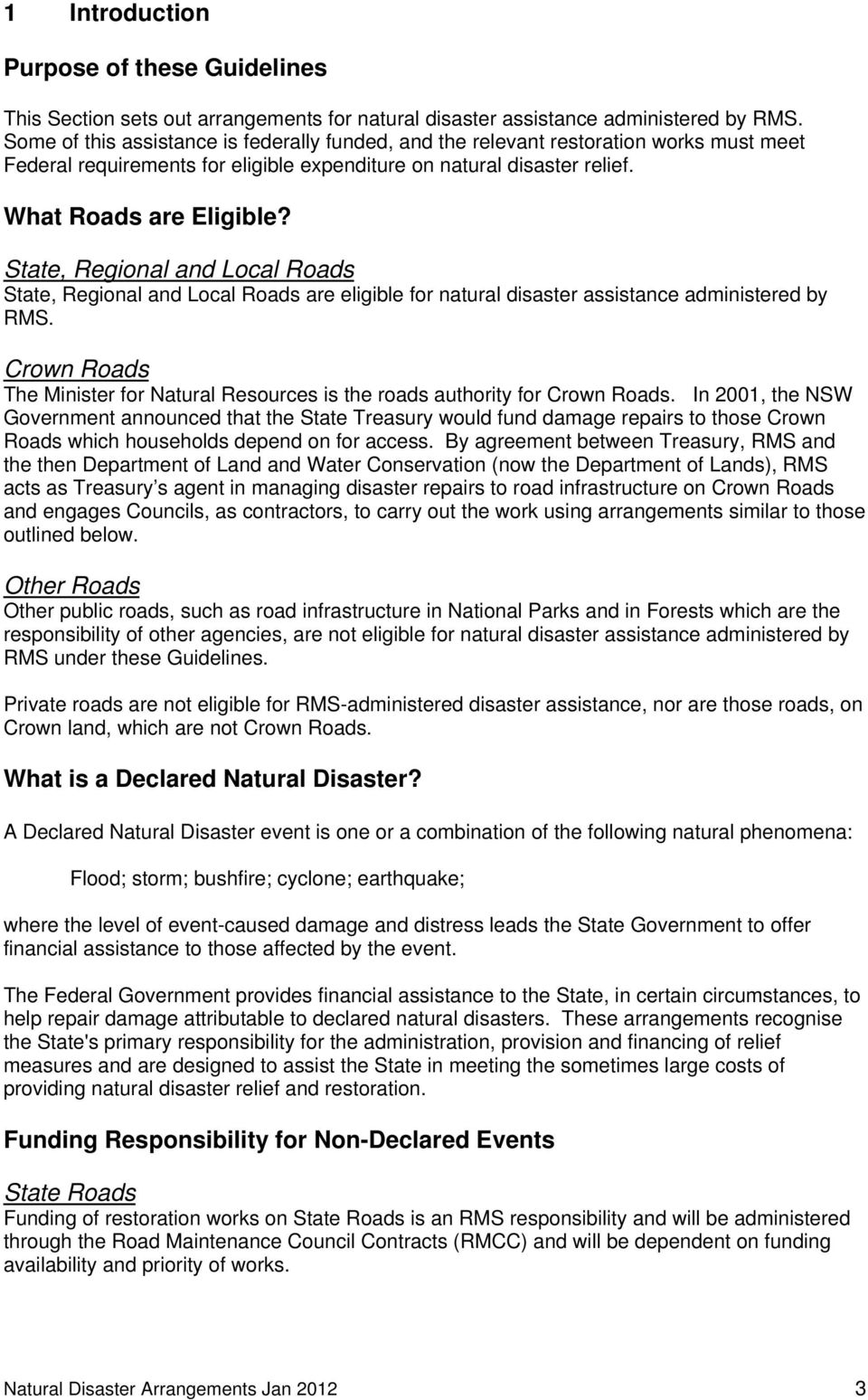 State, Regional and Local Roads State, Regional and Local Roads are eligible for natural disaster assistance administered by RMS.