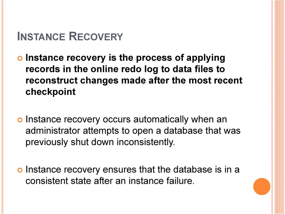 automatically when an administrator attempts to open a database that was previously shut down