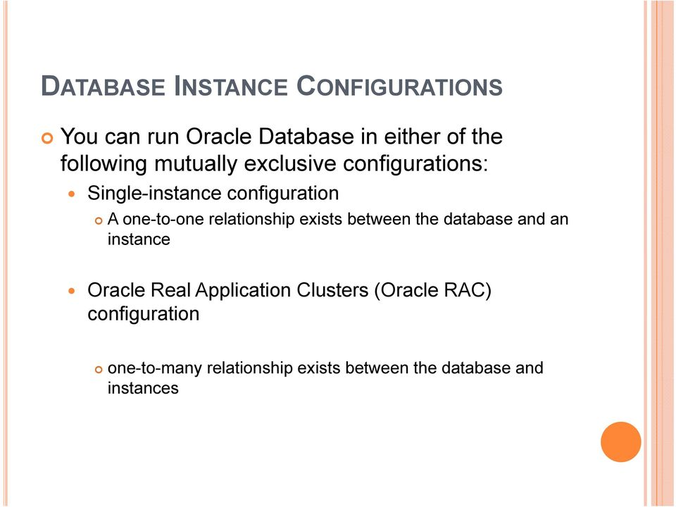 relationship exists between the database and an instance Oracle Real Application Clusters