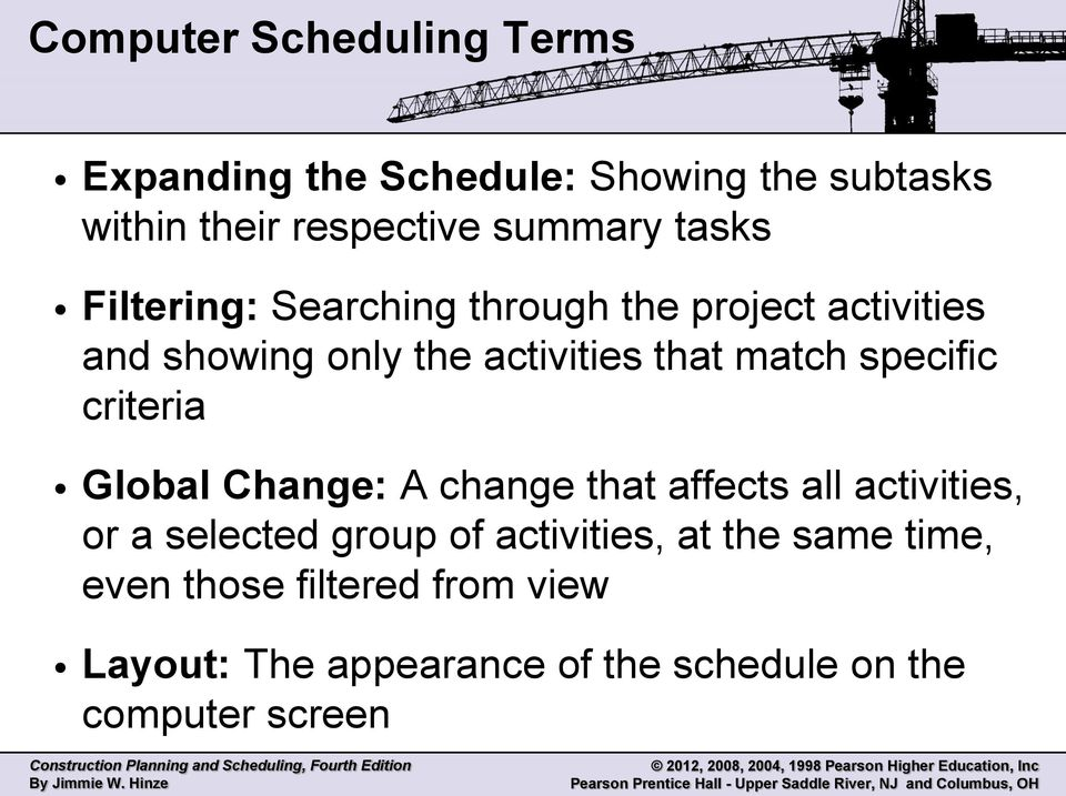specific criteria Global Change: A change that affects all activities, or a selected group of