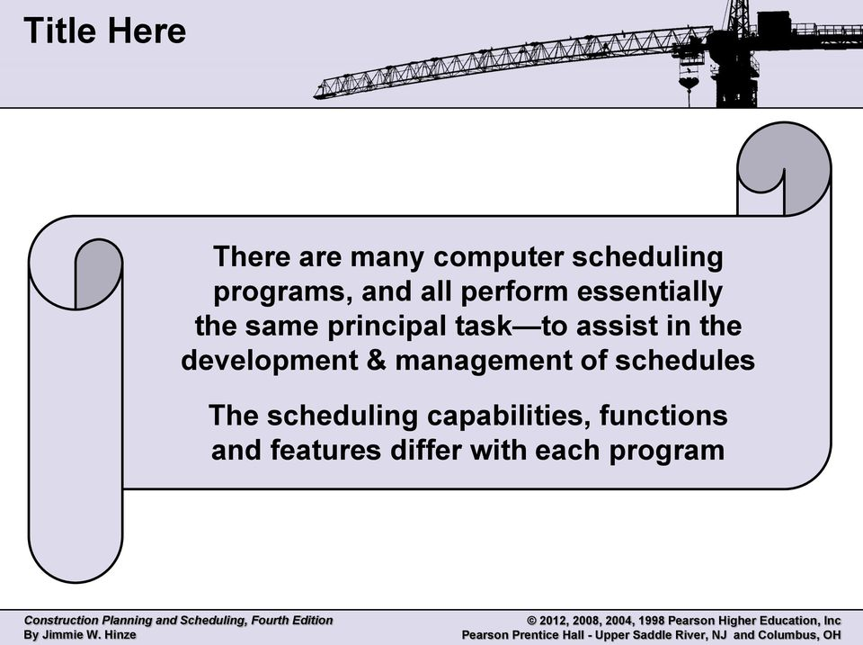 in the development & management of schedules The scheduling