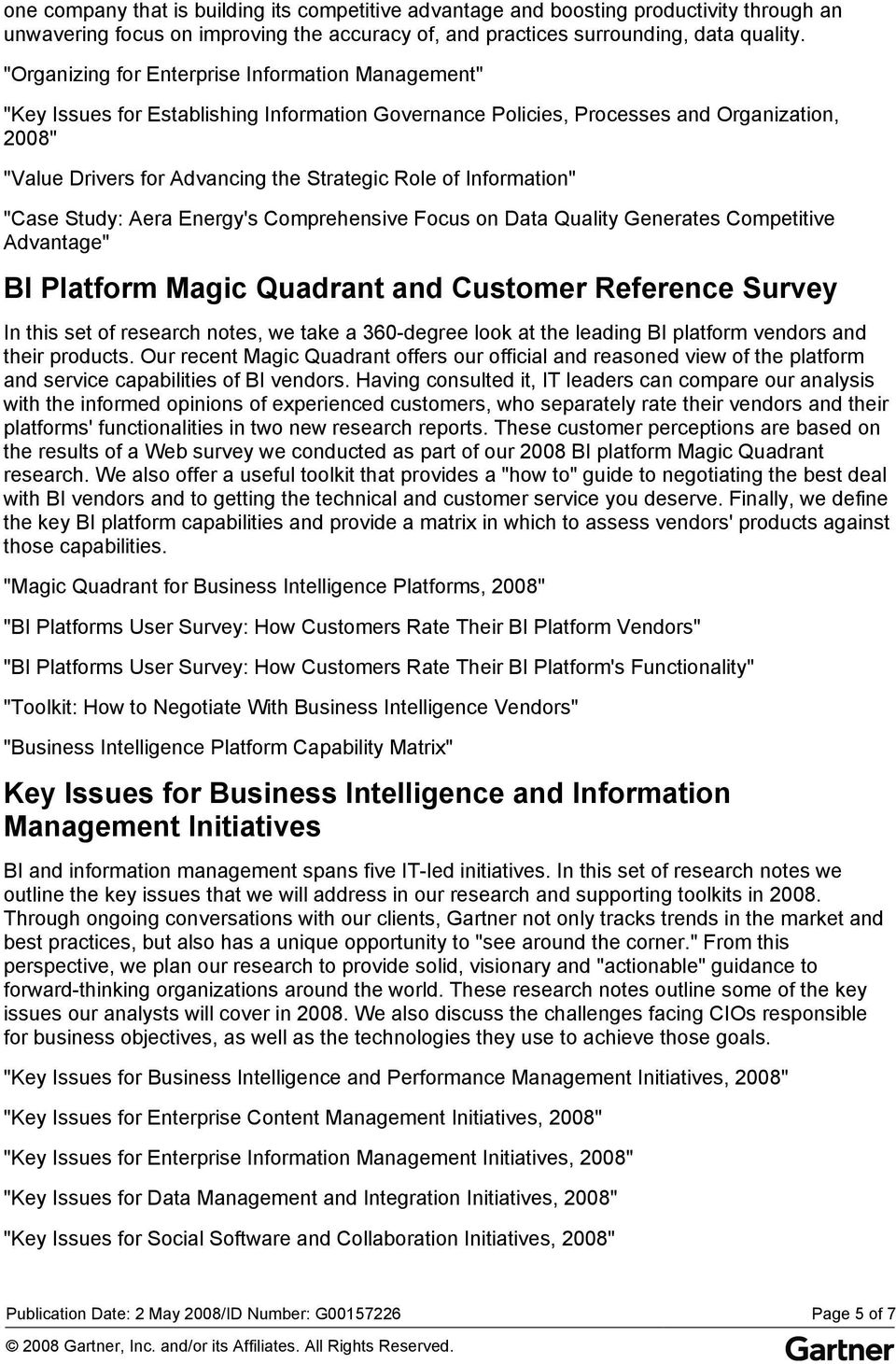 "Information"" ""Case Study: Aera Energy's Comprehensive Focus on Data Quality Generates Competitive Advantage"" BI Platform Magic Quadrant and Customer Reference Survey In this set of research notes, we"