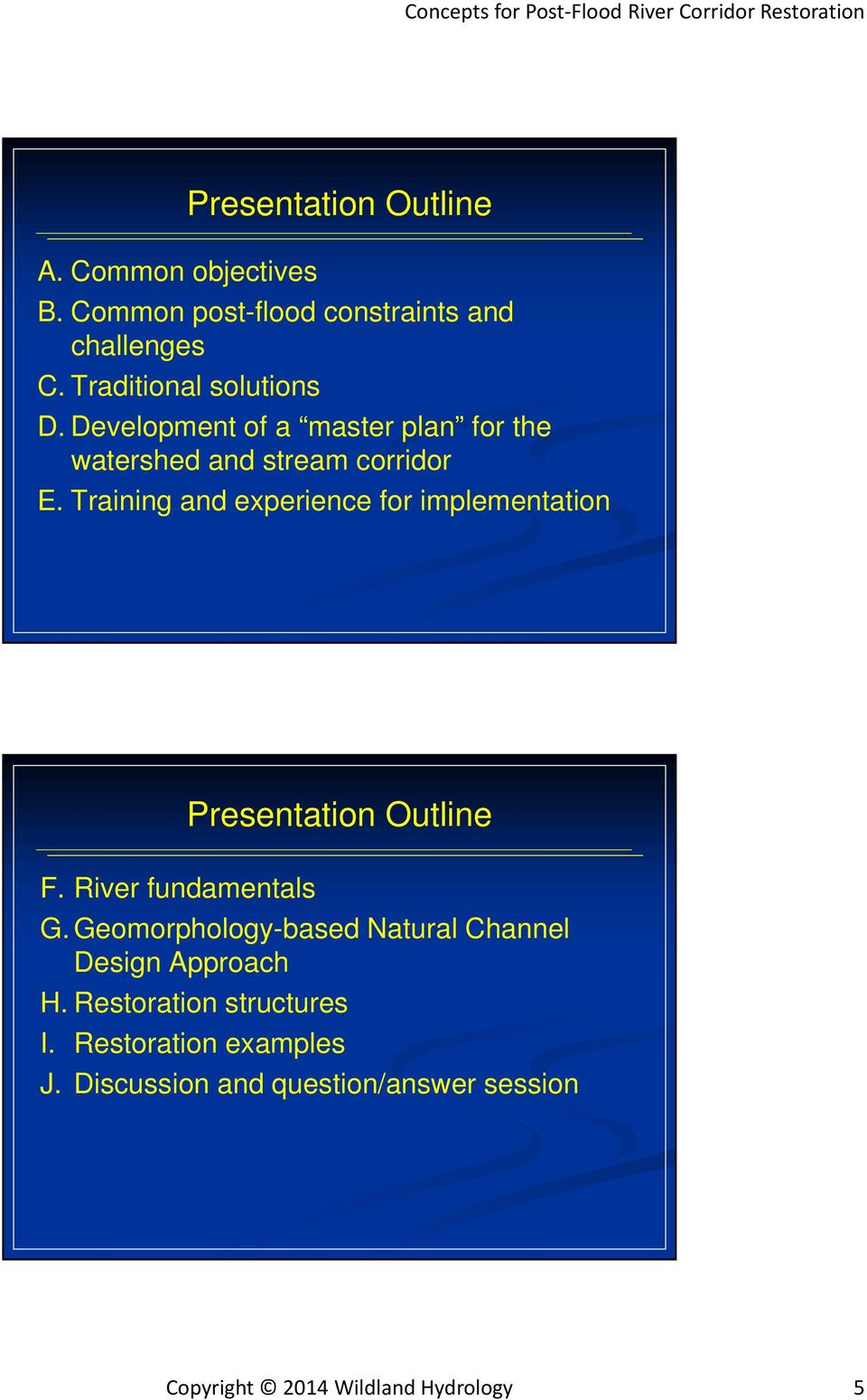 Training and experience for implementation Presentation Outline F. River fundamentals G.