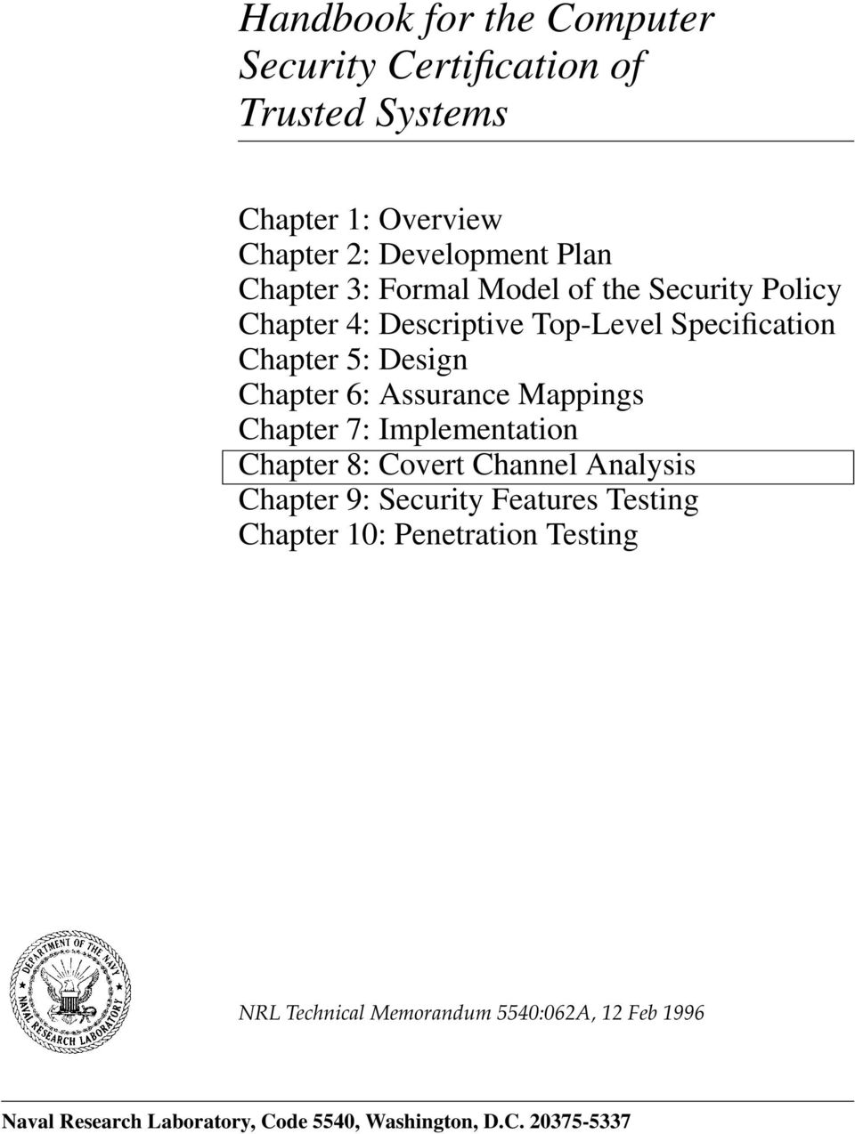 Mappings Chapter 7: Implementation Chapter 8: Covert Channel Analysis Chapter 9: Security Features Testing Chapter 10: