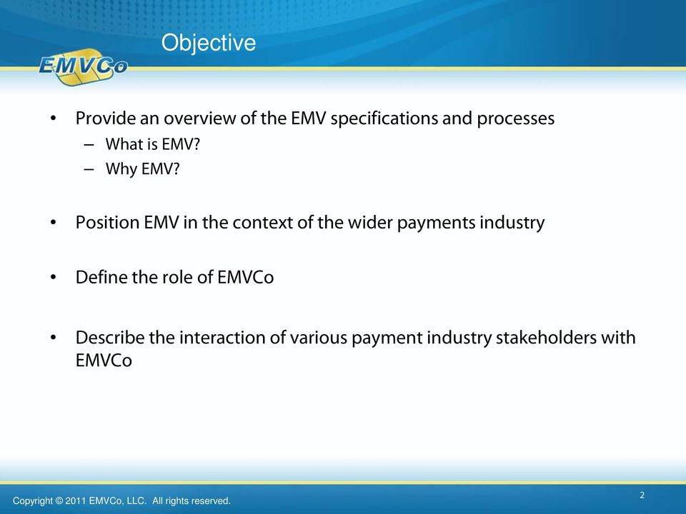 Position EMV in the context of the wider payments industry