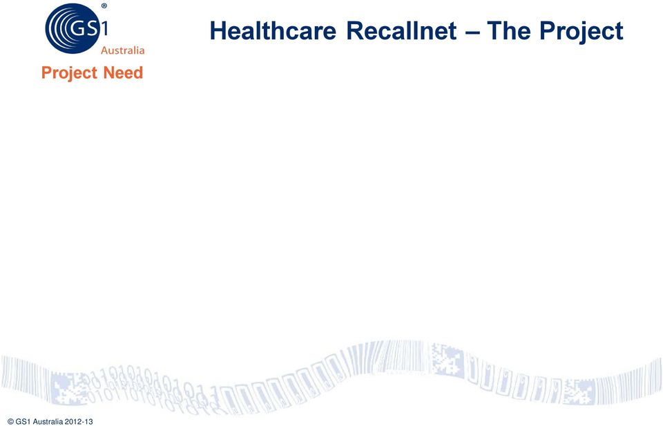 notification system in the Australian healthcare sector, through a phased approach, to improve the speed and accuracy of the therapeutic goods recall process with