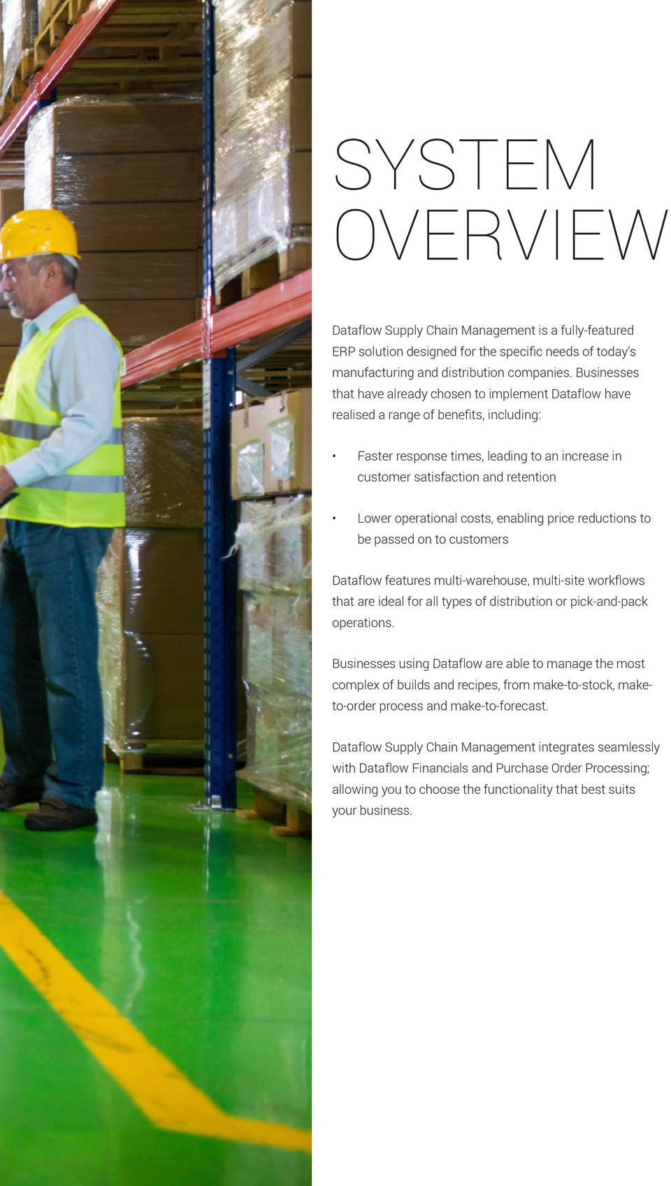 operational costs, enabling price reductions to be passed on to customers Dataflow features multi-warehouse, multi-site workflows that are ideal for all types of distribution or pick-and-pack
