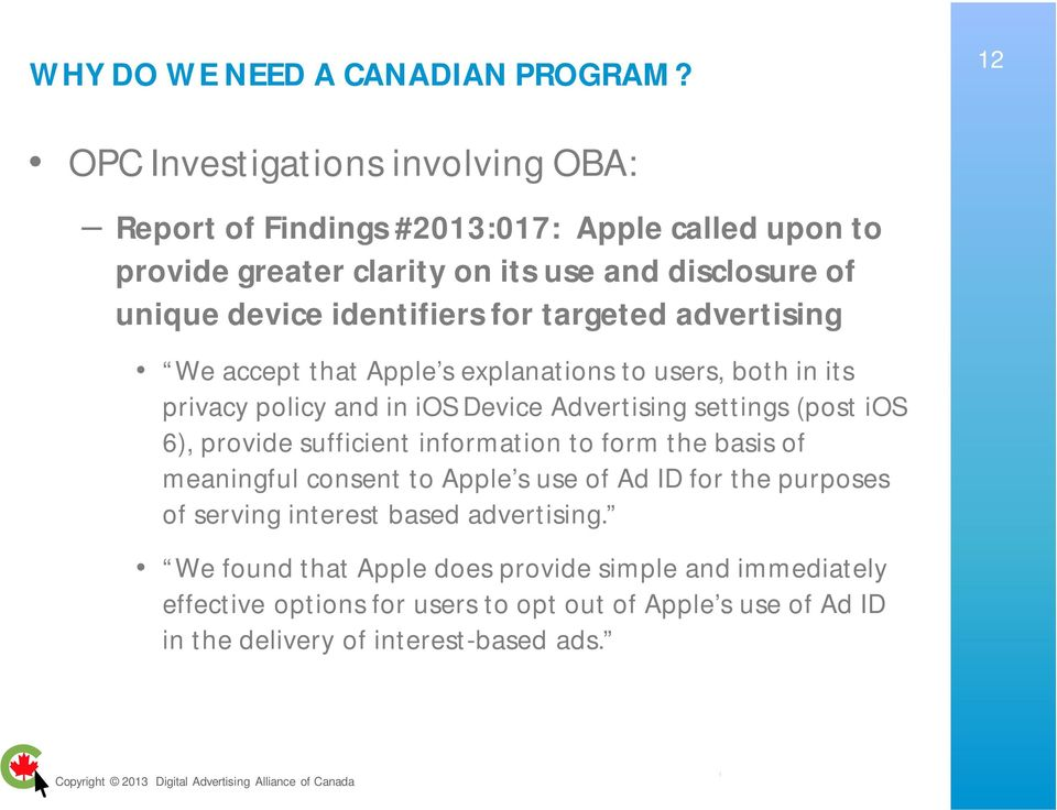 identifiers for targeted advertising We accept that Apple s explanations to users, both in its privacy policy and in ios Device Advertising settings (post ios 6),