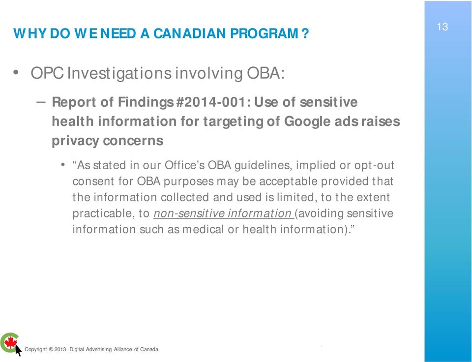 Google ads raises privacy concerns As stated in our Office s OBA guidelines, implied or opt-out consent for OBA purposes