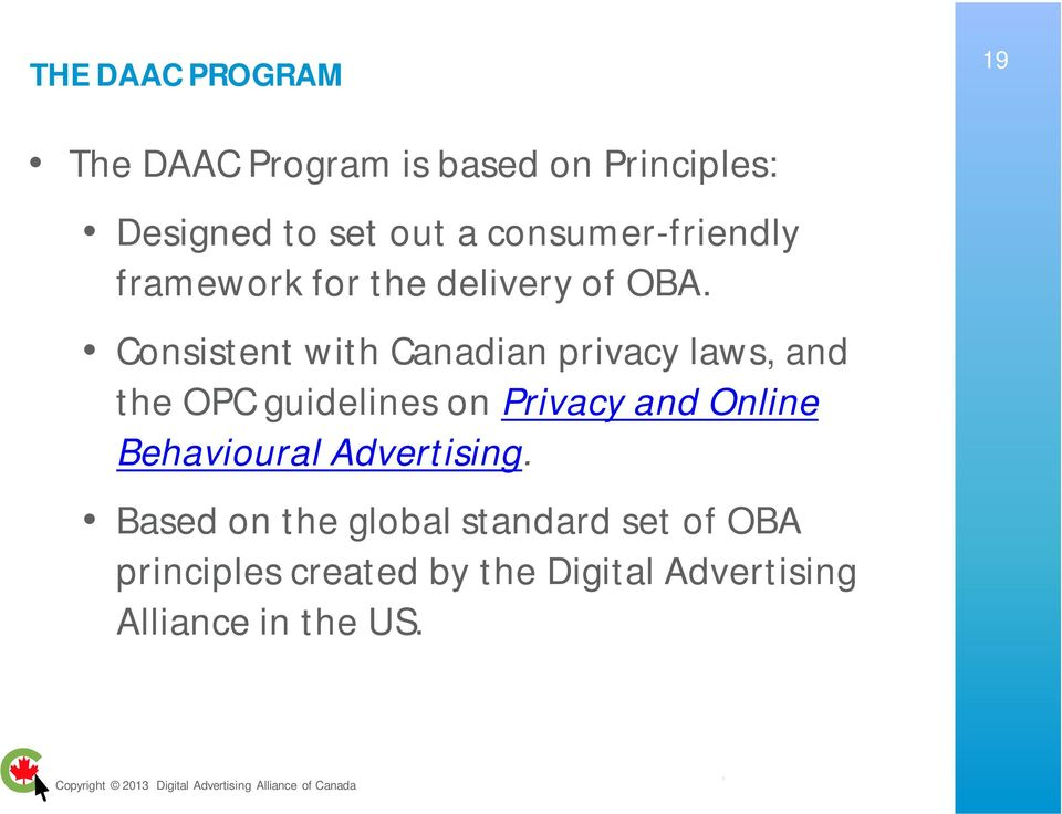 Consistent with Canadian privacy laws, and the OPC guidelines on Privacy and Online
