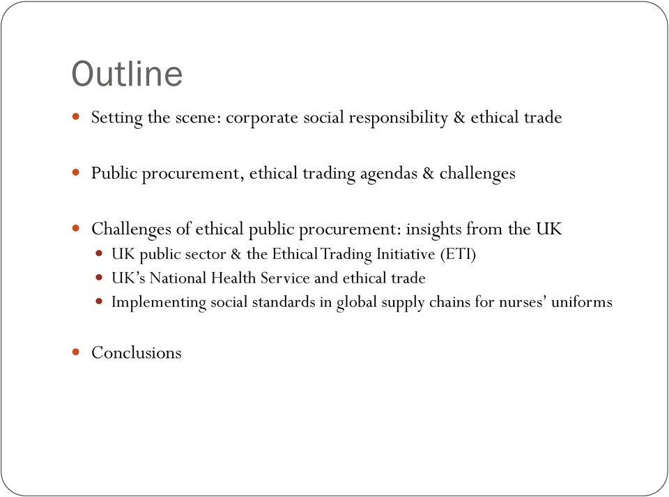 the UK UK public sector & the Ethical Trading Initiative (ETI) UK s National Health Service and