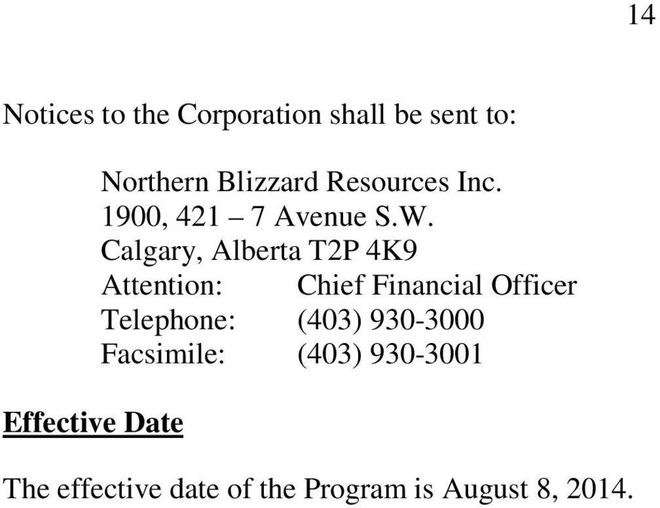 Calgary, Alberta T2P 4K9 Attention: Chief Financial Officer Telephone: