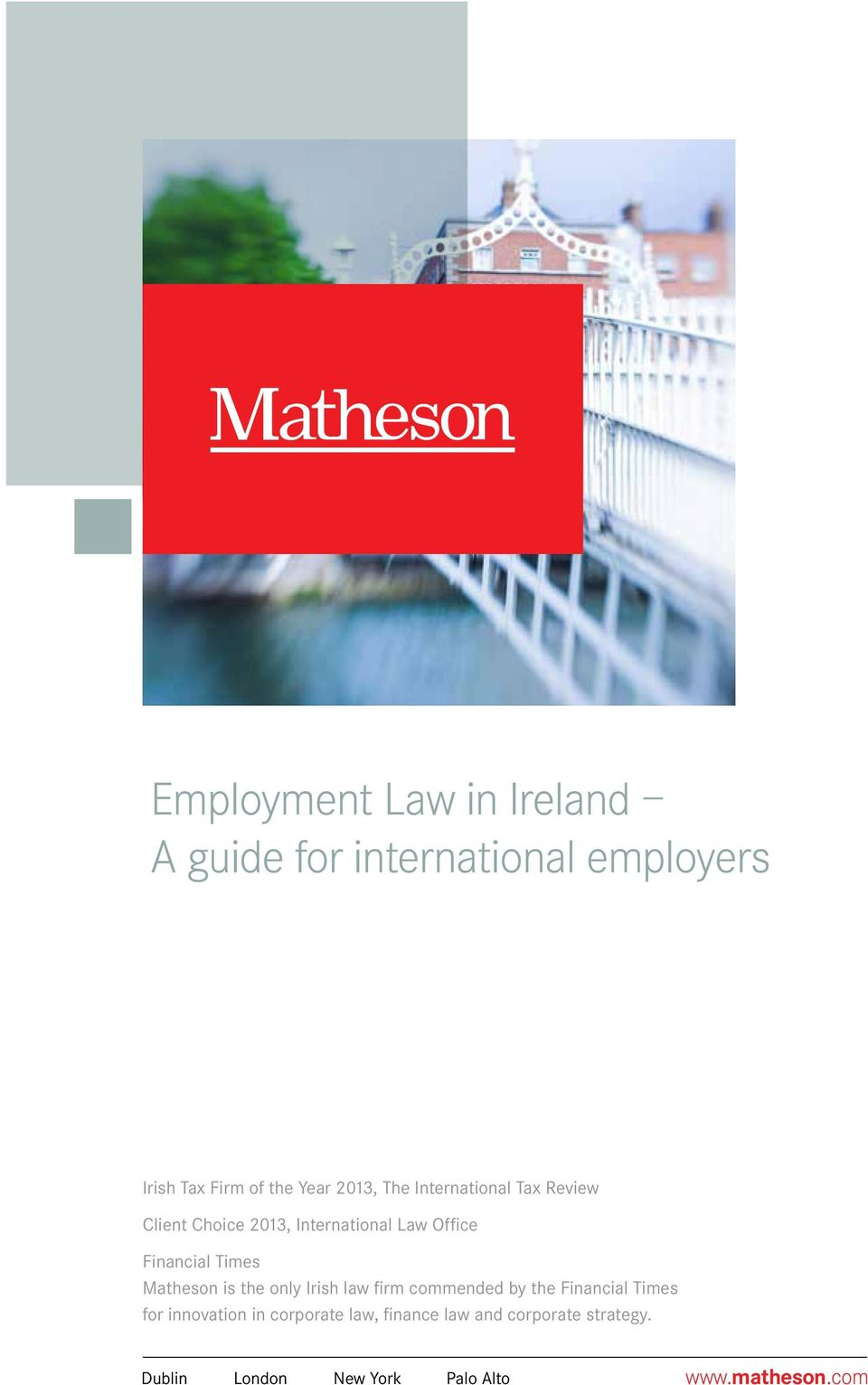 Financial Times Matheson is the only Irish law firm commended by the Financial Times for
