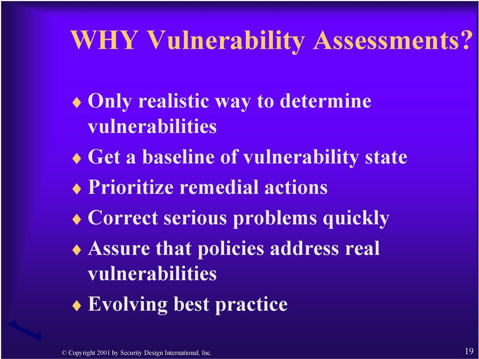 vulnerability state Prioritize remedial actions Correct serious problems