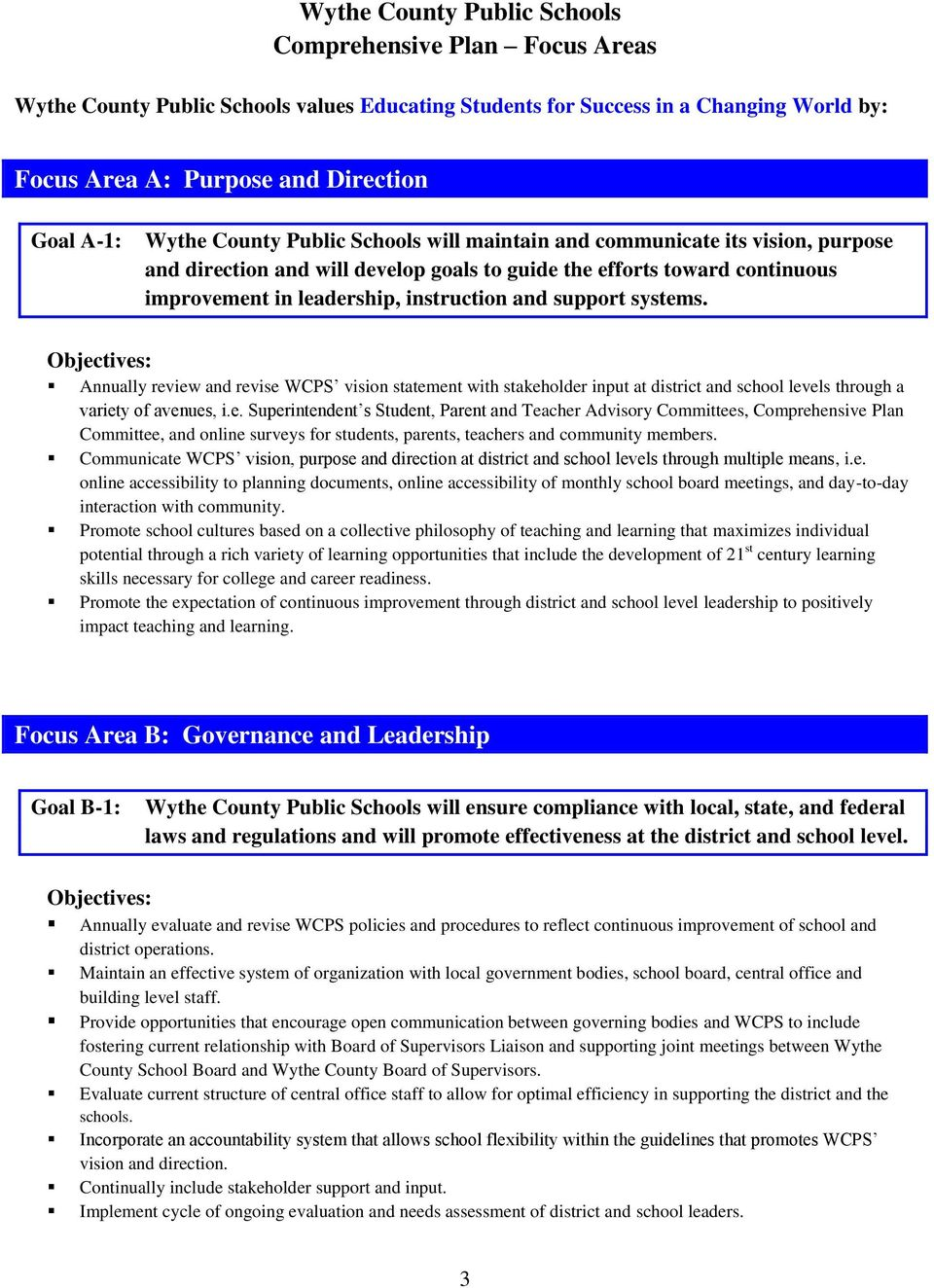 improvement in leadership, instruction and support systems. Annually review and revise WCPS vision statement with stakeholder input at district and school levels through a variety of avenues, i.e. Superintendent s Student, Parent and Teacher Advisory Committees, Comprehensive Plan Committee, and online surveys for students, parents, teachers and community members.