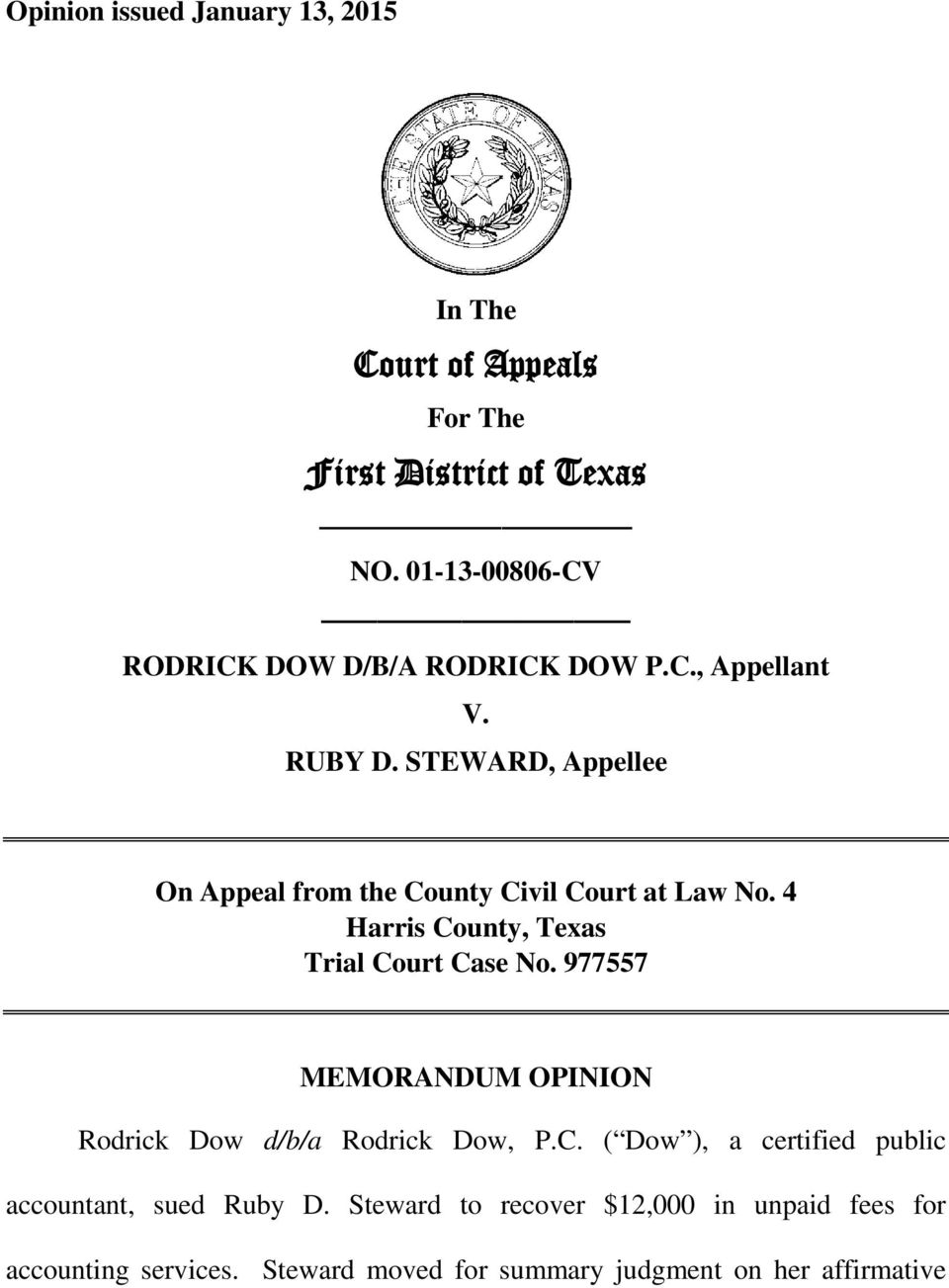 STEWARD, Appellee On Appeal from the County Civil Court at Law No. 4 Harris County, Texas Trial Court Case No.